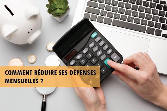 Comment réduire ses dépenses mensuelles