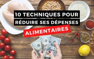 Réduire ses dépenses alimentaires en 10 techniques
